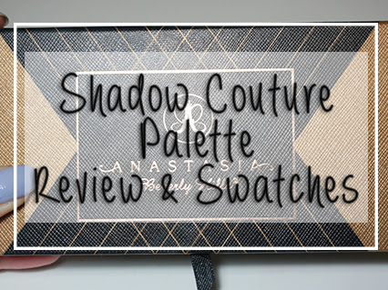 Anastasia Beverly Hills: Shadow Couture Palette - Review & Swatches