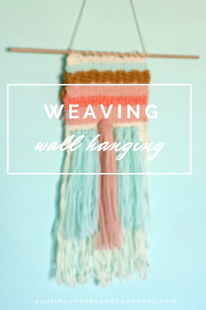 Weaving inspiration : Wall Hanging from Squishy Cheeks & Cupcakes