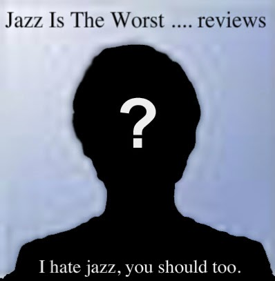 Jazz Is The Worst…. reviews