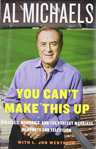 You Can't Make This Up - Al Michaels, L. Jon Wertheim