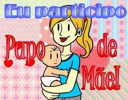 Blogagem Coletiva: Papo de Mãe