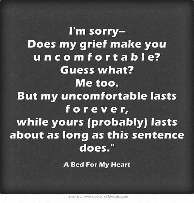 Quote For Friend Who Lost Dad : Deeper still sometimes i m scared