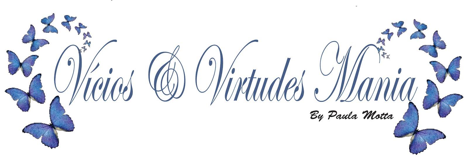 Vícios & virtudes Mania