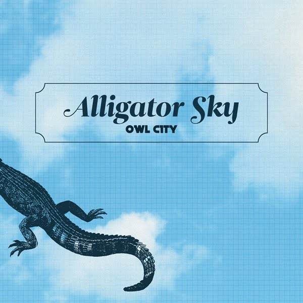 Owl+city+alligator+sky+ft+shawn+chrystopher