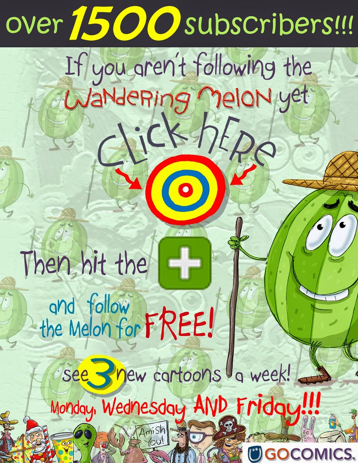 http://www.gocomics.com/the-wandering-melon#.U61xLRBnC8Y