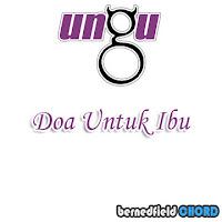 Lirik dan Chord(Kunci Gitar) Ungu ~ Doa Untuk Ibu