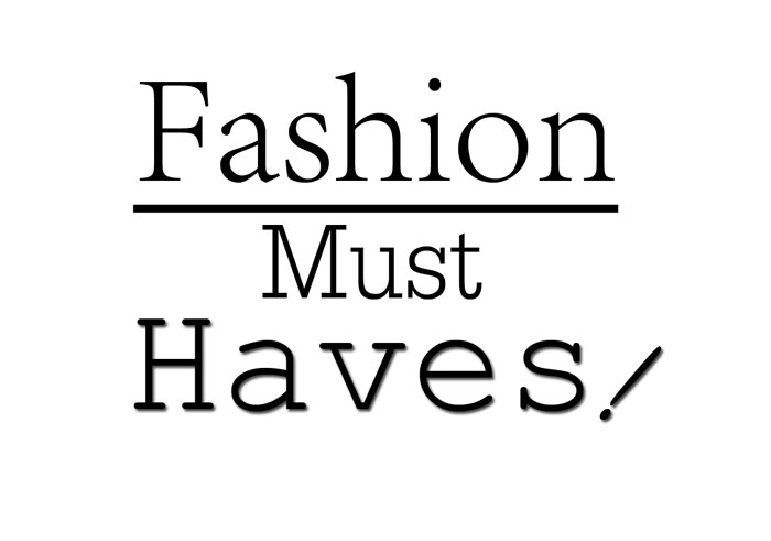 Must Have Fashion Trends