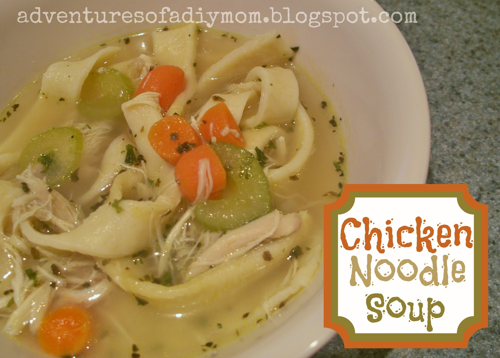 Chicken noodle soup with homemade noodles adventures of for How to make homemade chicken noodle soup
