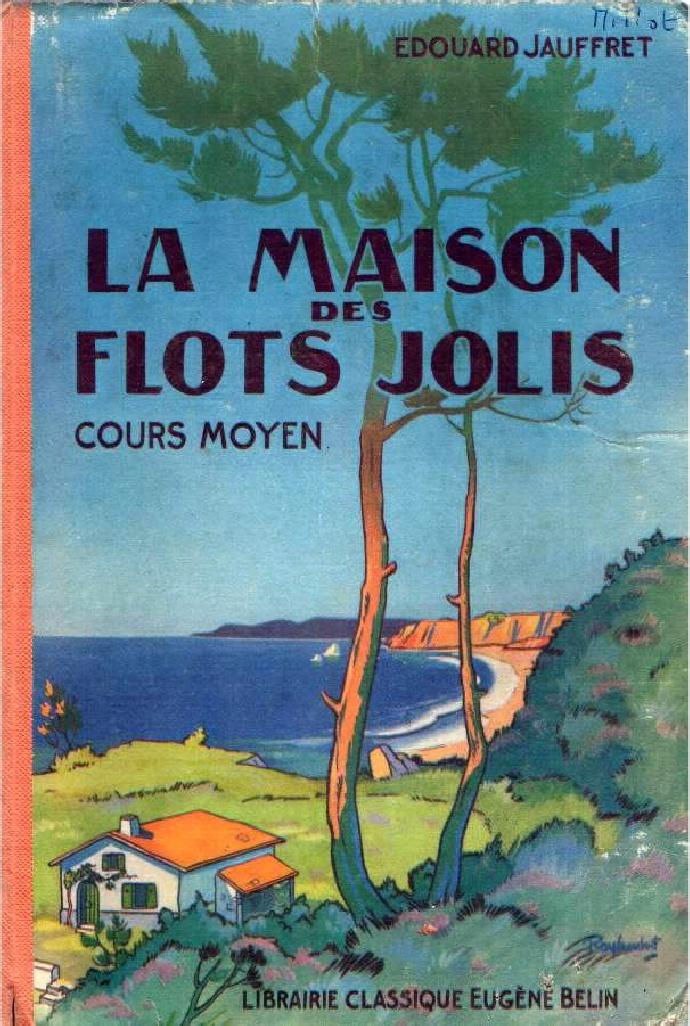 """""""Pages arrachées"""", extraits de manuels anciens - Page 9 Jauffret+maison+des+flots+jolis+001"""