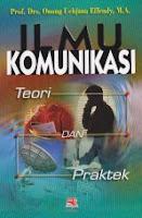 toko buku rahma: buku ILMU KOMUNIKASI TEORI DAN PRAKTEK, pengarang onong uchjana effendy, penerbit rosda