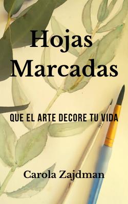 Hojas Marcadas de Carola Zajdman