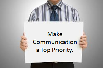 Make Communication a Top Priority.