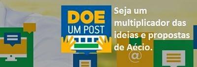Doe um Post : Seja um multiplicador das ideias e propostas de Aécio