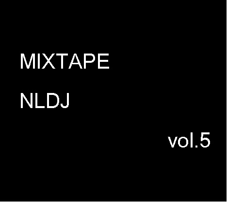 MIXTAPE NLDJ vol.5