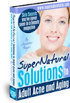 Supernatural Solutions to Adult Acne