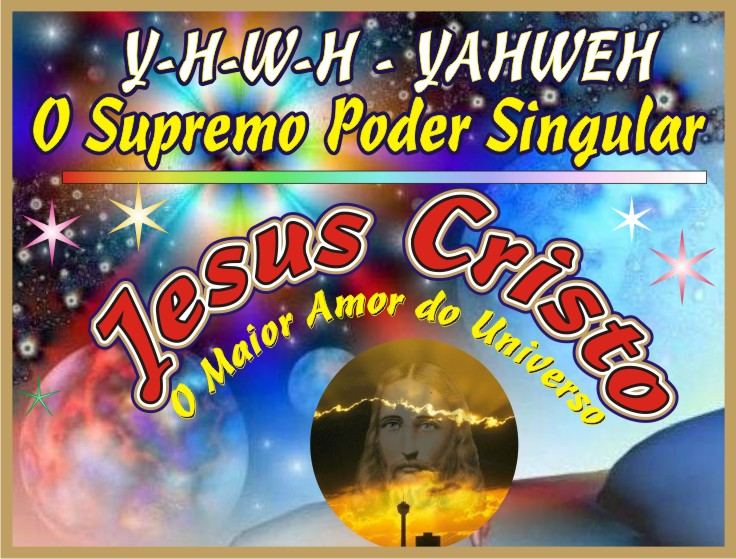 Y-H-W-H - Yahweh O Supremo Poder Singular