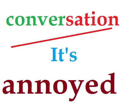 Expressing annoyance is used to express that someone is annoyed or
