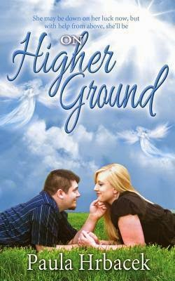 http://www.amazon.com/Higher-Ground-Paula-Hrbacek-ebook/dp/B00F2RSBQG/ref=sr_1_1?s=books&ie=UTF8&qid=1419910164&sr=1-1&keywords=Paula+Hrbacek