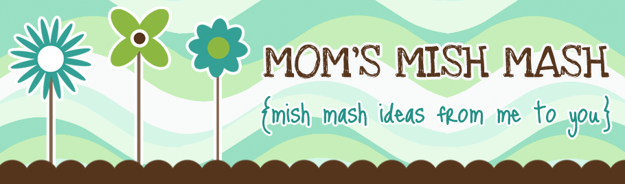 Mom&#39;s Mish Mash