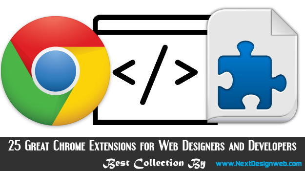 Chrome Extensions for Web Designers and Developers