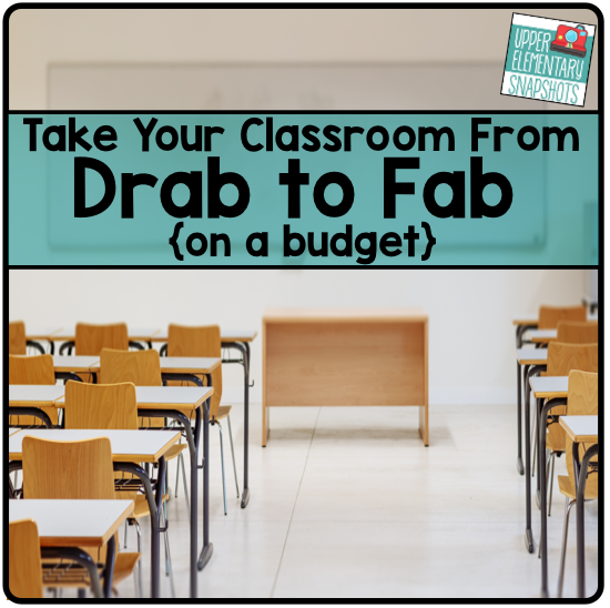 Classroom Decor On A Budget : Upper elementary snapshots take your classroom from drab