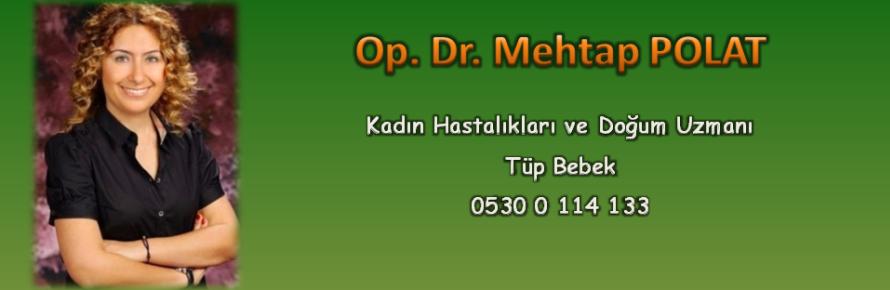 Op. Dr. Mehtap POLAT