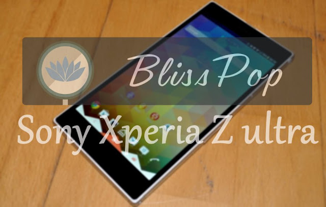 Blisspop rom For Xperia Z ultra togari c6833