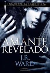 Download Grátis - Livro - - A Irmandade da Adaga Negra - Livro 4 - Amante Revelado (J. R. Ward)