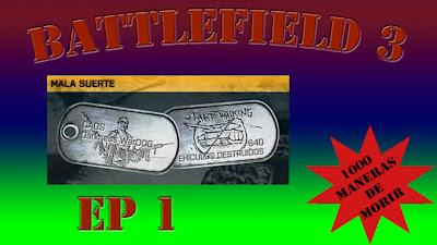 Battlefield 3 1000 Maneras de Morir Episodio 1