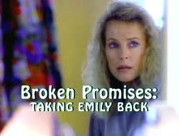 Broken Promises Taking emily back