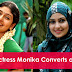 Indian Actress Monika Converts As Muslim