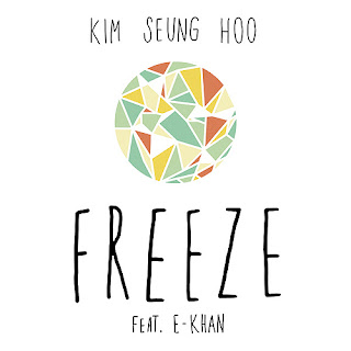 Kim Seung Hoo (김승후) - Freeze (그대로 멈춰) (Feat. E-Khan)