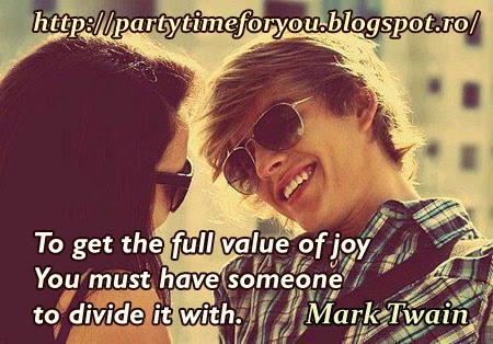 To get the full value of joy.You must have someone to divide it with.