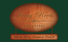 "Jerry Reed - Voice Talent   ""Warm Tone, Natural Finish(r)"""