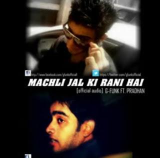 MACHLI JAL KI RANI HAI- mp3 rap download