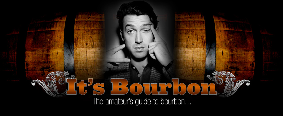 It's Bourbon