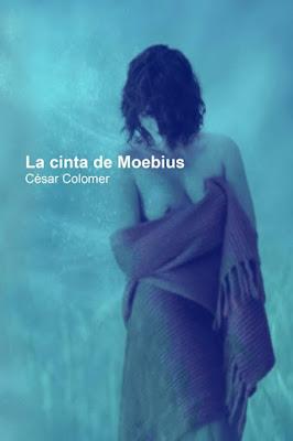 LIBRO - La cinta de Moebius  César Colomer (Febrero 2015)  NOVELA CIENCIA FICCION - ROMANTICA  Edición papel & ebook kindle | Comprar en Amazon España