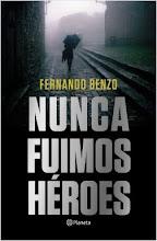 Nunca fuimos héroes, Fernando Benzo