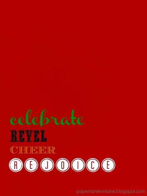 CelebrateRevelCheerRejoice-- Happy Holidays!