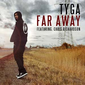 Tyga - Far Away Lyrics | Letras | Lirik | Tekst | Text | Testo | Paroles - Source: mp3junkyard.blogspot.com