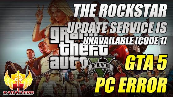 GTA 5 PC Error - The Rockstar Update Service Is Unavailable (Code 1)