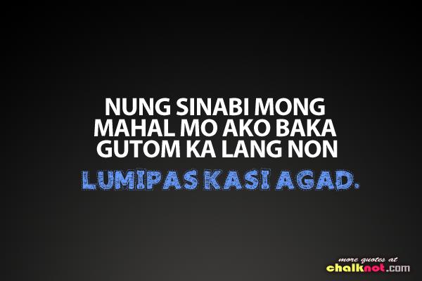 Nung sinabi mong mahal mo ako  baka gutom ka lang non  Lumipas kasi    Question Quotes About Love Tagalog