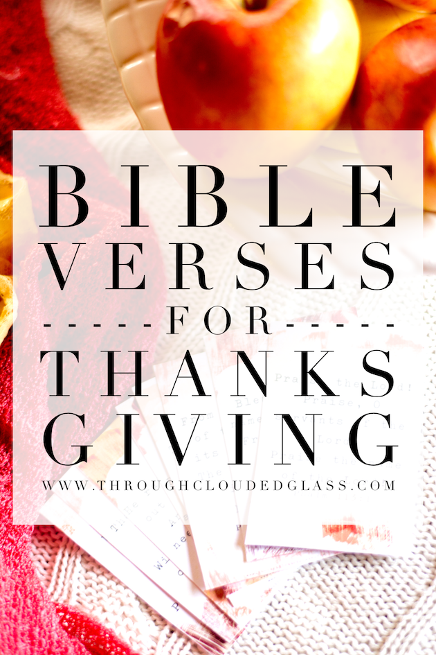 Bible Verses For Thanksgiving | Through Clouded Glass