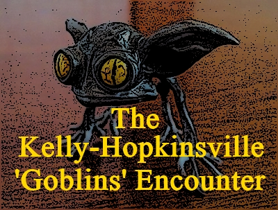 the kelly hopkinsville goblins encounter