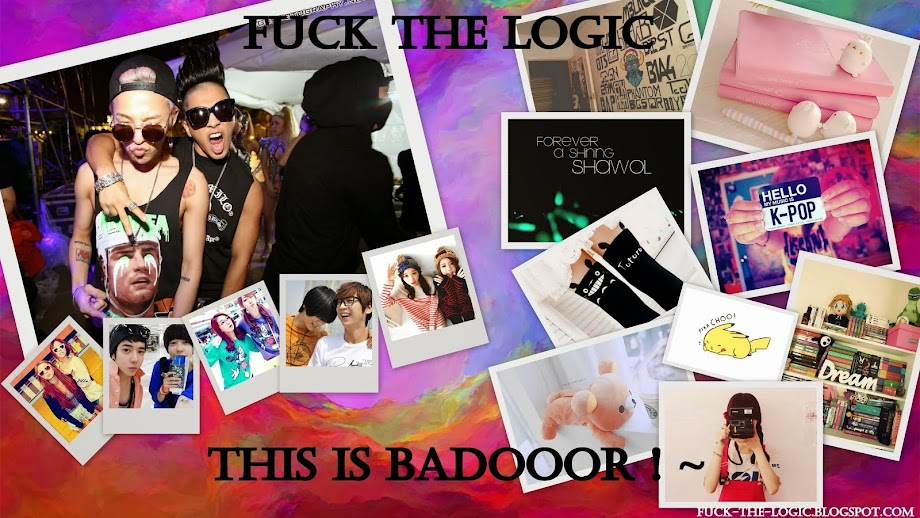 Fuck the logic this is Badooor! ~