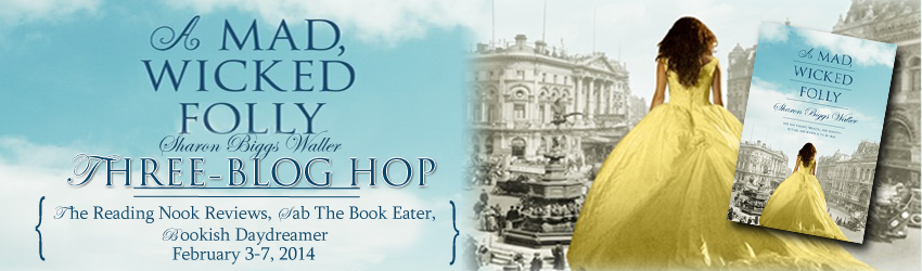 A Mad, Wicked Folly Three Blog Hop: Author Guest Post
