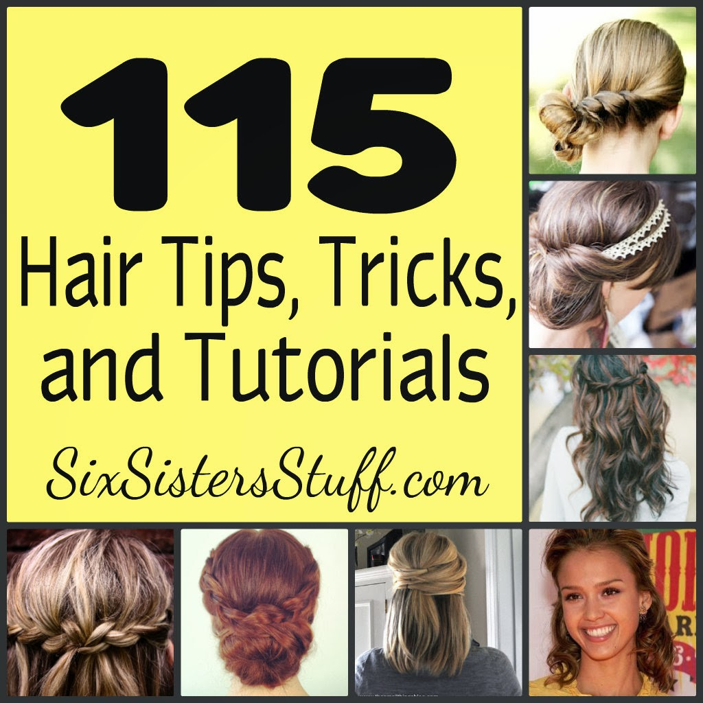 115 Hair Tips - Tricks and Tutorials