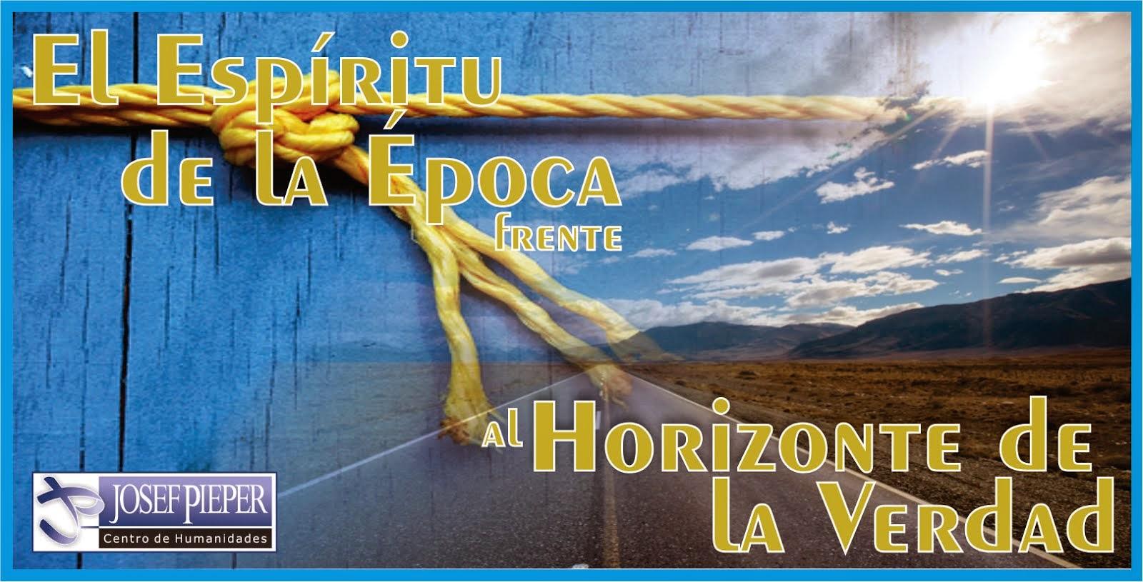 Curso 2014 - El Espíritu de la Época frente al Horizonte de la Verdad