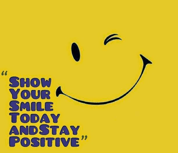 SHOW YOUR SMILE TODAY AND STAY POSITIVE