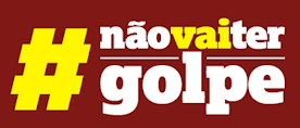 NÃO VAI TER GOLPE !